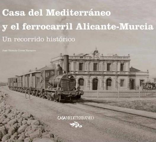 El Ferrocarril Alicante Murcia